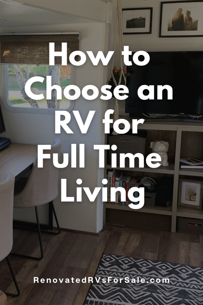 What to look for when choosing an RV to live in full time #FullTimeRV #RV #RVLiving #RVingWithKids